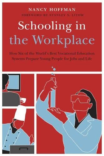 9781612501116: Schooling in the Workplace: How Six of the World's Best Vocational Education Systems Prepare Young People for Jobs and Life