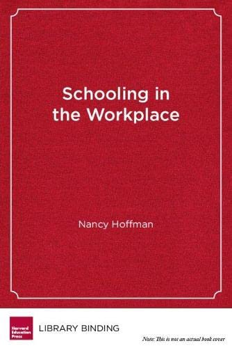 9781612501123: Schooling in the Workplace: How Six of the World's Best Vocational Education Systems Prepare Young People for Jobs and Life