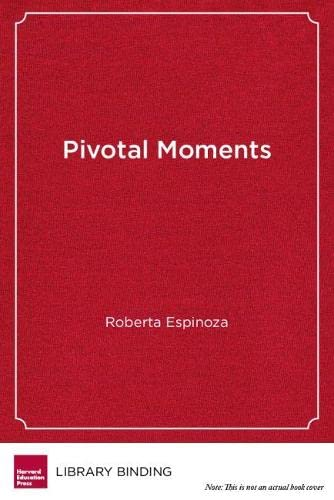 9781612501208: Pivotal Moments: How Educators Can Put All Students on the Path to College