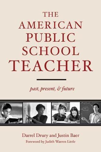 9781612504704: The American Public School Teacher: Past, Present, and Future