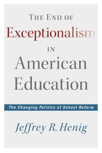9781612505114: The End of Exceptionalism in American Education: The Changing Politics of School Reform