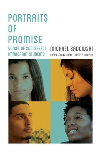9781612505169: Portraits of Promise: Voices of Successful Immigrant Students (Youth Development and Education Series)