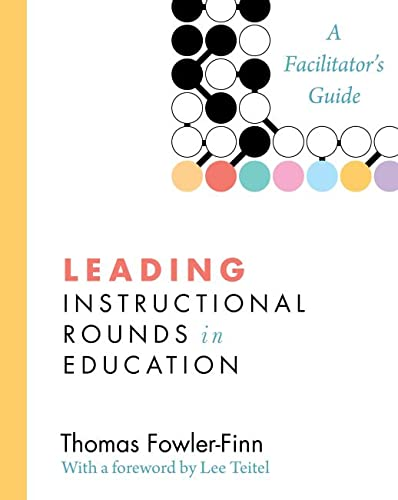 9781612505268: Leading Instructional Rounds in Education: A Facilitator's Guide