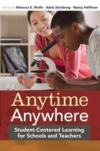 9781612505695: Anytime, Anywhere: Student-Centered Learning for Schools and Teachers
