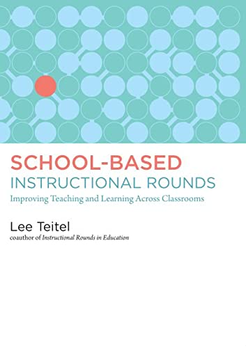 9781612505893: School-Based Instructional Rounds: Improving Teaching and Learning Across Classrooms