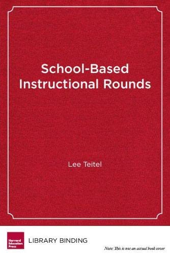 9781612505909: School-Based Instructional Rounds: Improving Teaching and Learning Across Classrooms