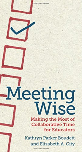 9781612506944: Meeting Wise: Making the Most of Collaborative Time for Educators