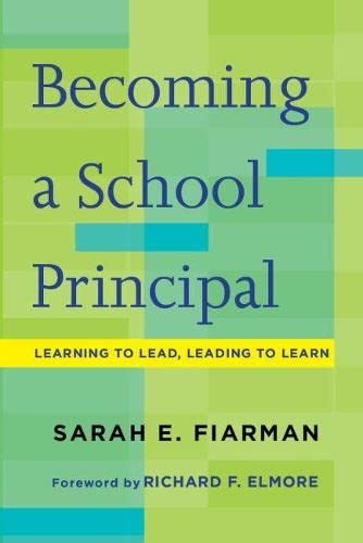 9781612508467: Becoming a School Principal: Learning to Lead, Leading to Learn