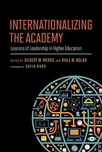 9781612508665: Internationalizing the Academy: Lessons of Leadership in Higher Education
