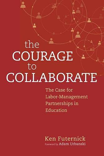 9781612508924: The Courage to Collaborate: The Case for Labor-Management Partnerships in Education
