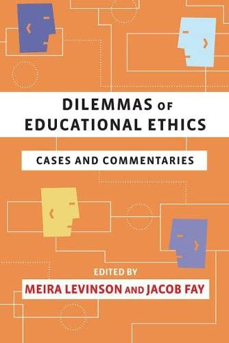 Dilemmas of Educational Ethics: Cases and Commentaries
