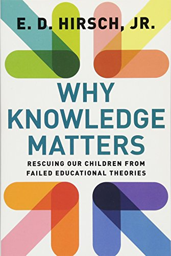 9781612509525: Why Knowledge Matters: Rescuing Our Children from Failed Educational Theories