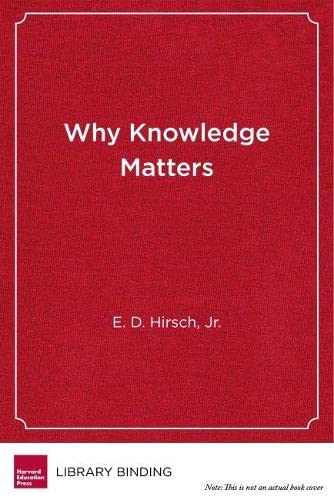 9781612509532: Why Knowledge Matters: Rescuing Our Children from Failed Educational Theories