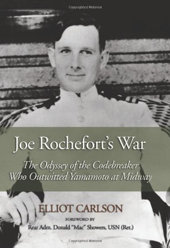 9781612510606: Joe Rochefort's War: The Odyssey of the Codebreaker Who Outwitted Yamamoto at Midway