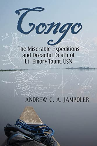 9781612510798: Congo: The Miserable Expeditions and Dreadful Death of Lt. Emory Taunt, USN