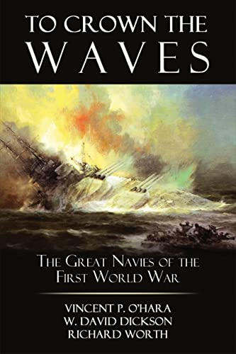 9781612510828: To Crown the Waves: The Great Navies of the First World War