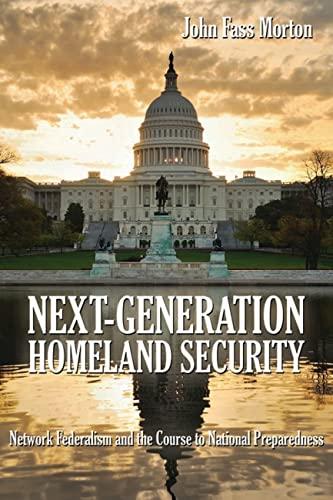 Next Generation Homeland Security: Mr John Fass Morton