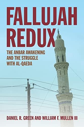 Fallujah Redux: The Anbar Awakening and the Struggle within Al-Qaeda (Signed First Edition): Daniel...