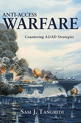 9781612511863: Anti-Access Warfare: Countering A2/Ad Strategies