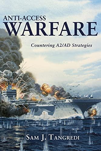 9781612511863: Anti-Access Warfare: Countering A2/AD Strategies