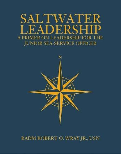 9781612512129: Saltwater Leadership: A Primer on Leadership for the Junior Sea-Service Officer (Blue & Gold Professional Library)