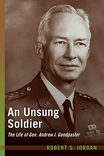 9781612512785: An Unsung Soldier: The Life of Gen. Andrew J. Goodpaster (AUSA)