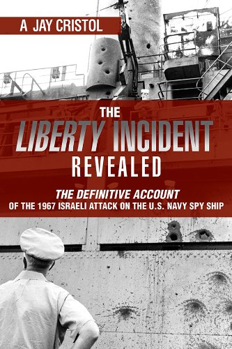The Liberty Incident Revealed: A. Jay Cristol