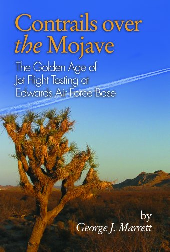 9781612514277: Contrails Over the Mojave: The Golden Age of Jet Flight Testing at Edwards Air Force Base