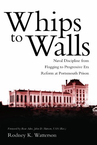 Whips to Walls: Naval Discipline from Flogging to Progressive Era Reform at Portsmouth Prison (New ...