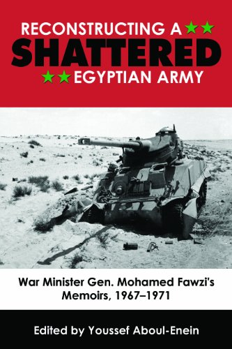 9781612514604: Reconstructing a Shattered Egyptian Army: War Minister Gen. Mohamed Fawzi's Memoirs, 1967-1971