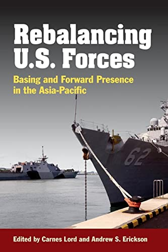 9781612514659: Rebalancing U.S. Forces: Basing and Forward Presence in the Asia-Pacific