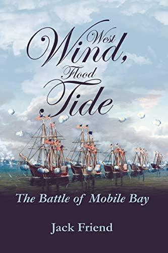 West Wind, Flood Tide: The Battle of Mobile Bay: Friend, Jack