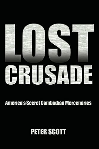 9781612514895: Lost Crusade: America's Secret Cambodian Mercenaries