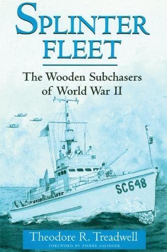 9781612514918: Splinter Fleet: The Wooden Subchasers of World War II