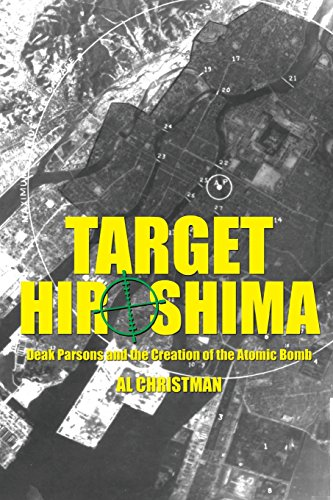9781612514925: Target Hiroshima: Deak Parsons and the Creation of the Atomic Bomb