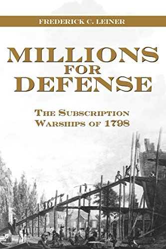9781612514932: Millions for Defense: The Subscription Warships of 1798