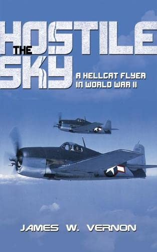 9781612514963: The Hostile Sky: A Hellcat Flyer in World War II