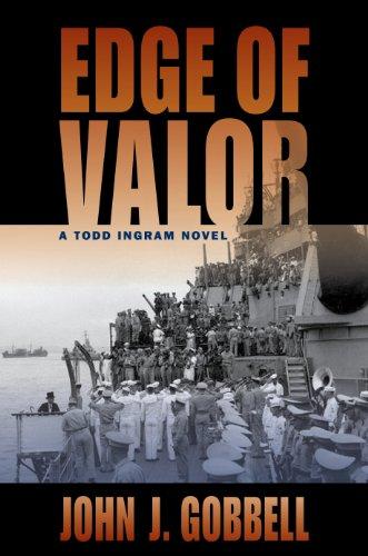 Edge of Valor: A Todd Ingram Novel: Gobbell, John J.