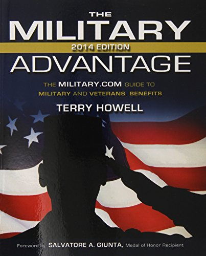 9781612515403: The Military Advantage, 2014 Edition: The Military.com Guide to Military and Veteran's Benefits