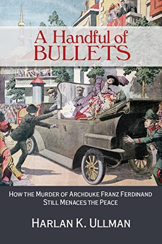 Handful of Bullets (Hardcover): Harlan K. Ullman