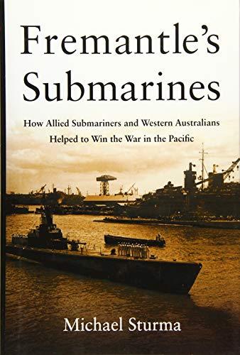 Fremantle's Submarines: PROF Michael Sturma