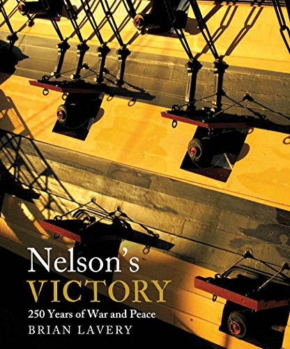 Nelson's Victory: 250 Years of War and Peace: Brian Lavery