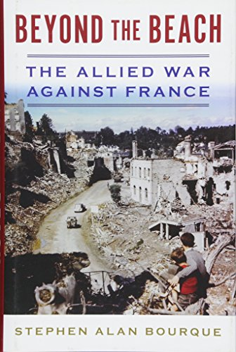 Beyond the Beach: The Allied War Against France (History of Military Aviation): Stephen Alan ...