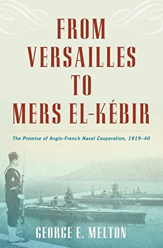 From Versailles to Mers el-Kébir: George E. Melton
