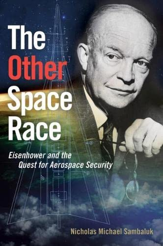 9781612518862: The Other Space Race: Eisenhower and the Quest for Aerospace Security (Transforming War)