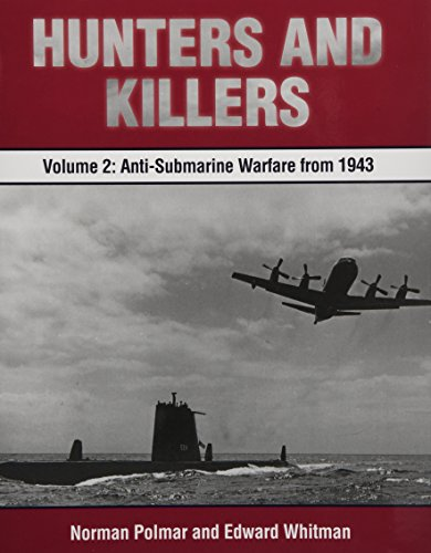 Hunters and Killers, Volume 2: Anti-Submarine Warfare from 1943 (Hardcover): Norman Polmar
