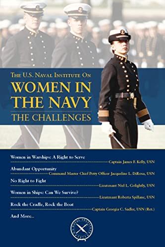 9781612519869: The U.S. Naval Institute on Women in the Navy: The Challenges (U.S. Naval Institute Chronicles)