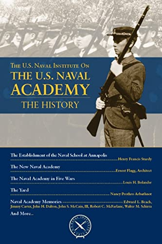 9781612519883: The U.S. Naval Institute on the U.S. Naval Academy: The History (U.S. Naval Institute Chronicles)