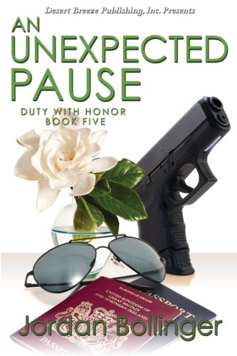 9781612525747: An Unexpected Pause (Duty With Honor) (Volume 5)