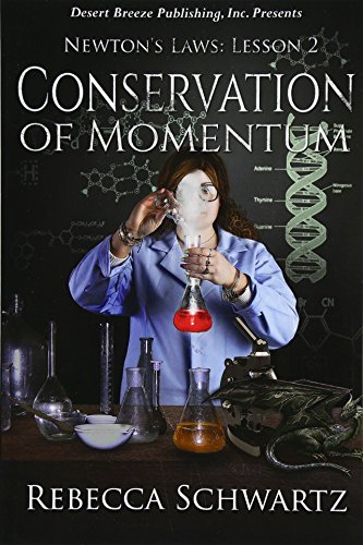 Conservation of Momentum (Newton's Law) (Volume 2): Rebecca Schwartz